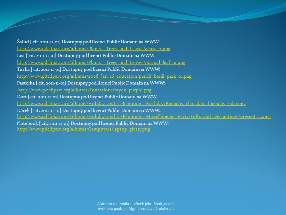 Žalud [ cit. 2011-11-01] Dostupný pod licencí Public Domain na WWW: